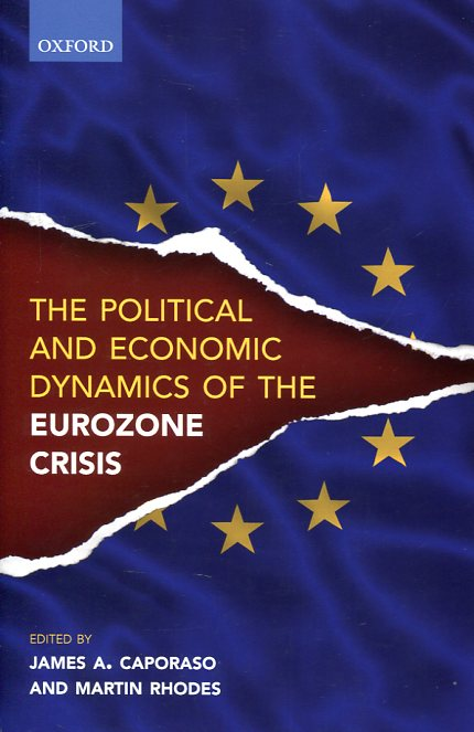 The political and economic dynamics of the Eurozone crisis. 9780198755739