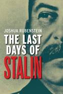 The last days of Stalin. 9780300192223