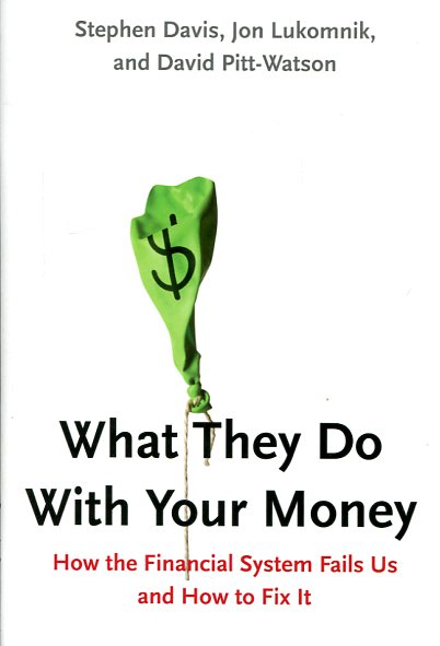 What they do with your money. 9780300194418