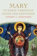 Mary in early christian faith and devotion. 9780300217216