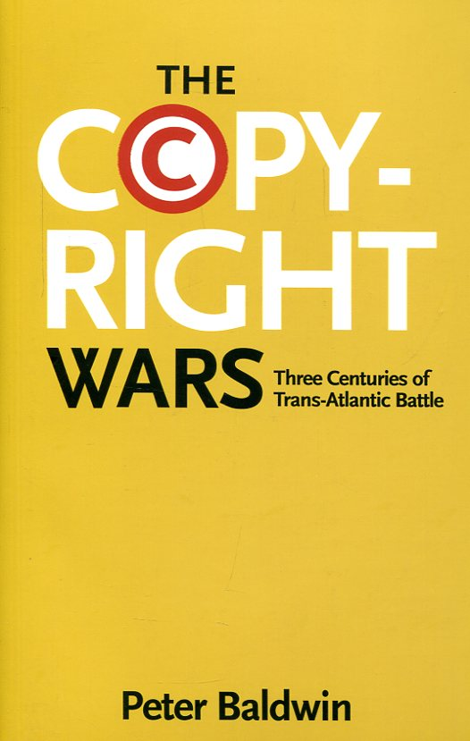 The copyright wars. 9780691169095