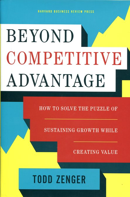 Beyond competitive advantage. 9781633690004