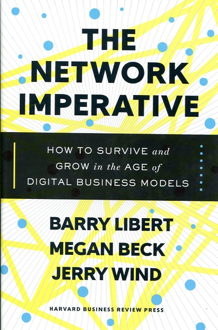 The network imperative. 9781633692053