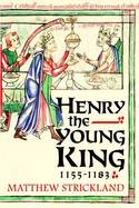 Henry the Young King, 1155-1183. 9780300215519