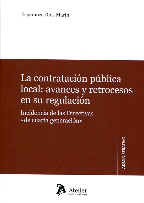 La contratación pública local: avances y retrocesos en su regulación. 9788416652204