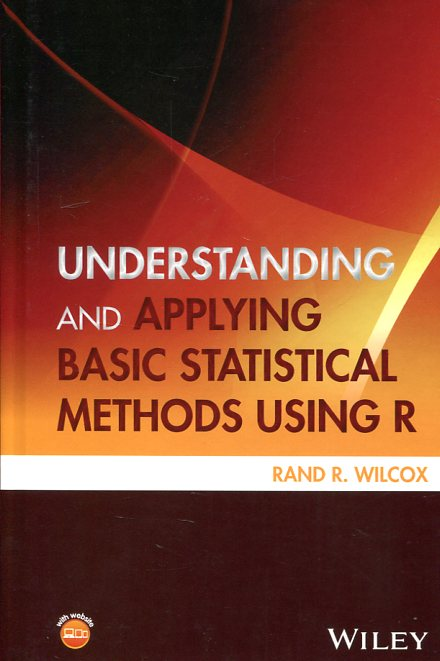 Understanding and applying basic statistical methods Using R. 9781119061397
