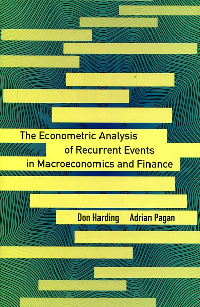 The econometric analysis of recurrent events in macroeconomics and finance. 9780691167084