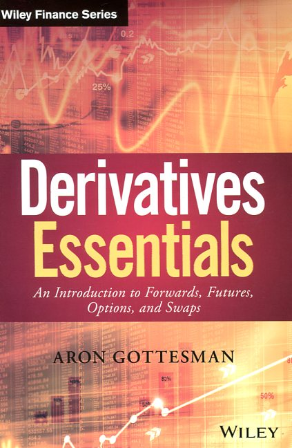 Derivatives essentials. 9781119163497