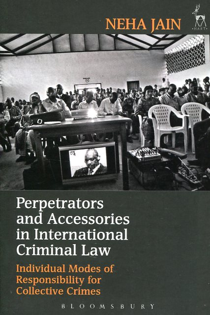 Perpetrators and accessories in international criminal Law. 9781509907397
