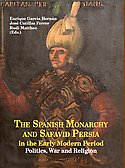 The Spanish Monarchy and Safavid Persia in the Early Modern Period