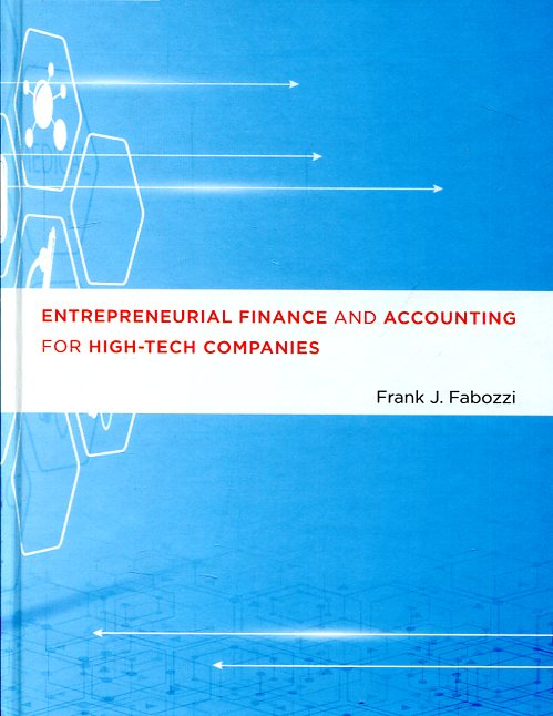 Entrepreneurial finance and accounting for high-tech companies. 9780262034982