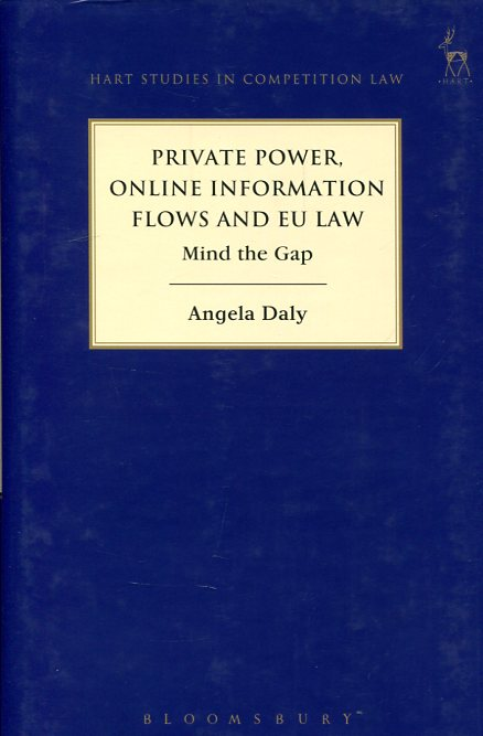 Private power, online information flows and EU Law. 9781509900633