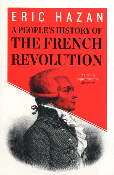 A people's history of the French Revolution. 9781781689844