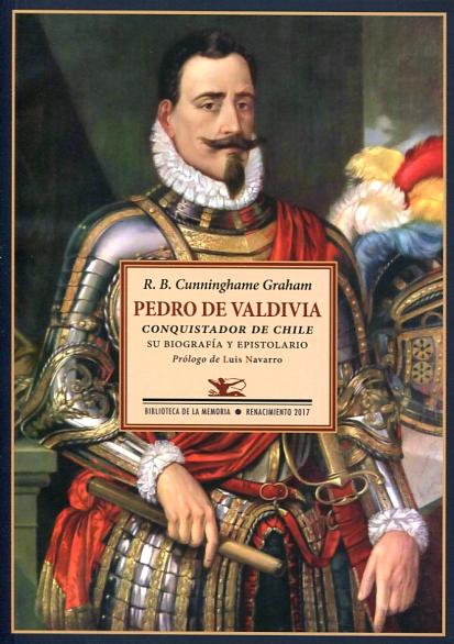 Libro: Pedro de Valdivia, conquistador de Chile - 9788416981175 -  Cunninghame Graham, R. B. - · Marcial Pons Librero