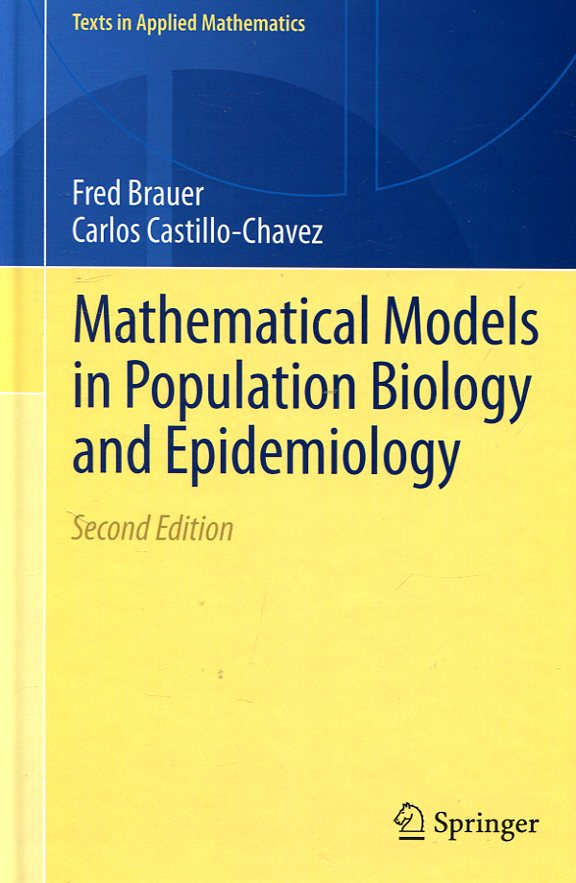 Mathematical models in population biology and epidemiology. 9781461416852