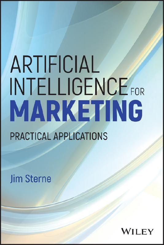 Artificial intelligence for marketing practical applications. 9781119406334