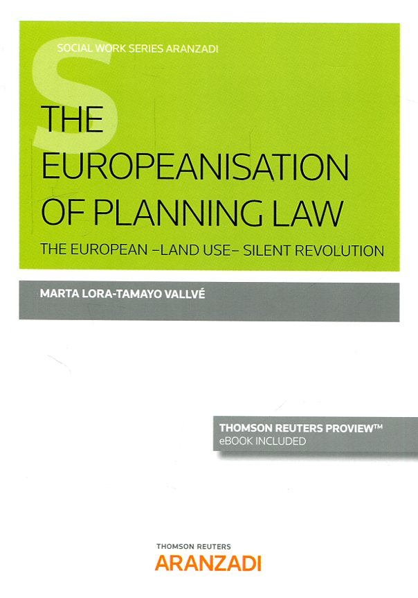 The Europeanisation of planning Law. 9788491774983