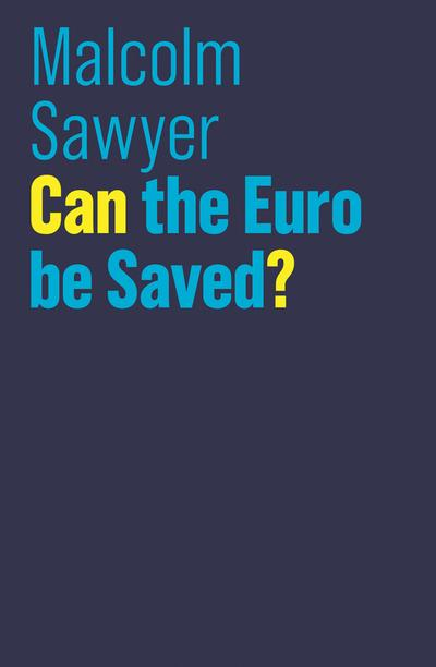 Can the Euro be saved?. 9781509515257