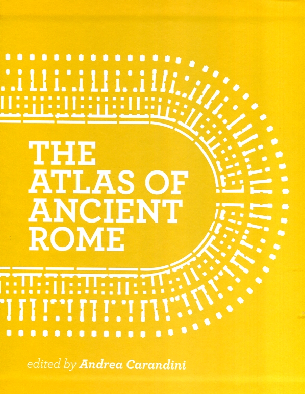 The atlas of ancient Rome. 9780691163475