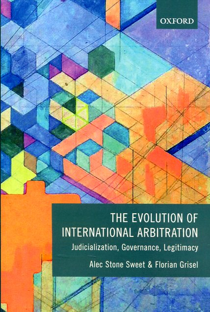The evolution of international arbitration . 9780198739739