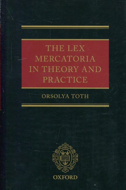 The Lex Mercatoria in the theory and practice. 9780199685721