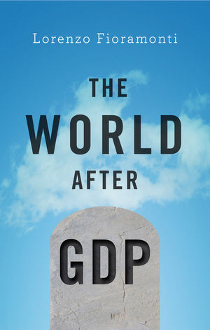 The world after GDP. 9781509511358