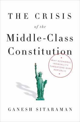 The crisis of the middle-class constitution. 9780451493910