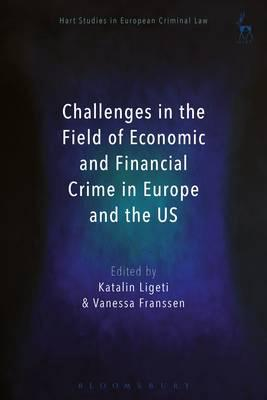 Challenges in the field of economic and financial crime in Europe and the U.S.. 9781509908035