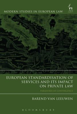 European standardisation of services and its impact on private Law . 9781509908332