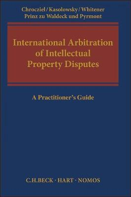 International arbitration of intellectual property disputes. 9781509915538