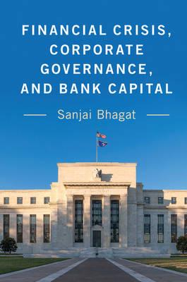 Financial crisis, corporate governance, and Bank Capital. 9781107170643