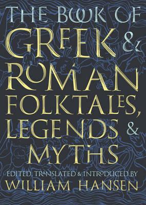 The book of Greek and Roman folktales, legends and myths. 9780691170152
