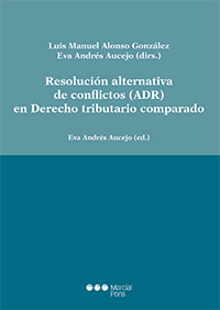 Resolución alternativa de conflictos (ADR) en Derecho tributario comparado. 9788491230625