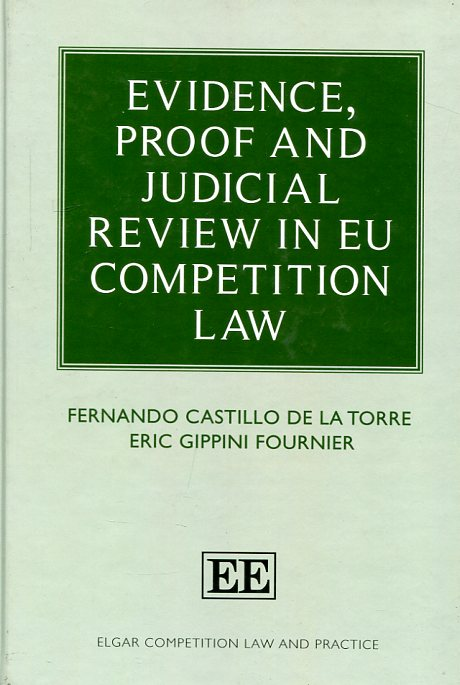 Evidence, Proof and Judicial Review in EU Competition Law. 9781782548898