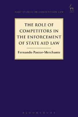 The role of competitors in the enforcement of State AID Law. 9781509906598