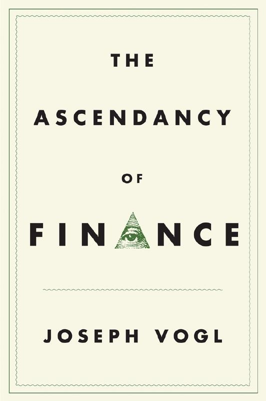 The ascendancy of finance. 9781509509300