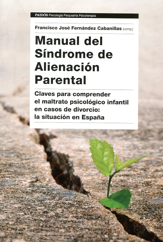Manual del Síndrome de Alienación Parental. 9788449333538