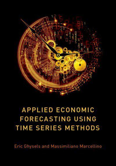 Applied economic forecasting using time series methods. 9780190622015