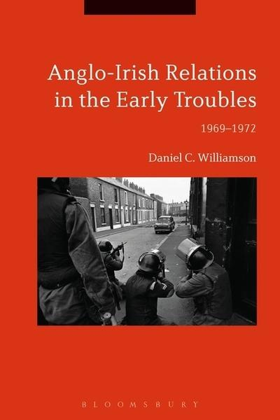 Anglo-Irish relations in the early troubles. 9781350074675