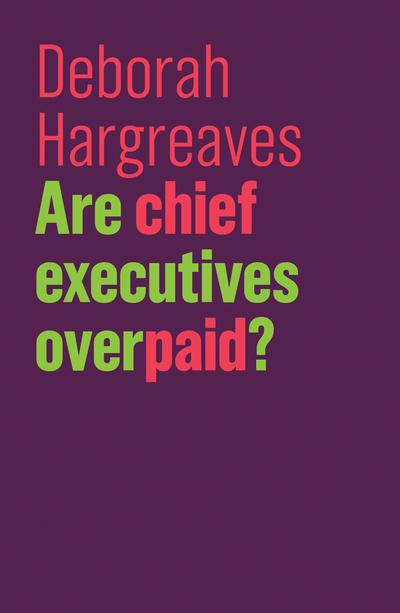 Are chief executives overpaid?. 9781509527809