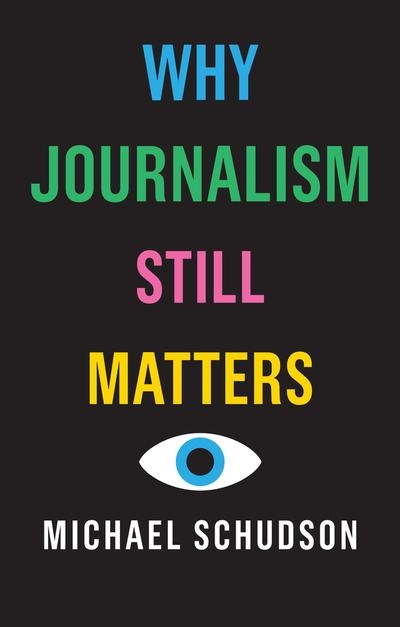 Why journalism still matters. 9781509528059