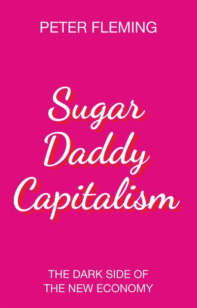 Sugar daddy capitalism. 9781509528202