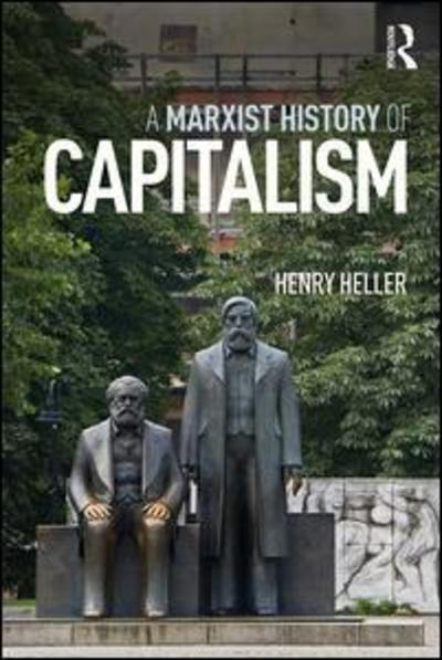 A marxist history of capitalism. 9781138495876