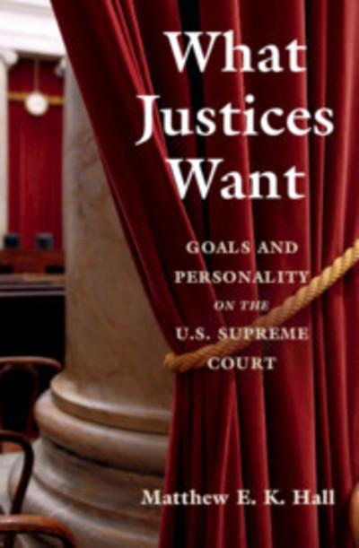 What justices want . 9781108462907
