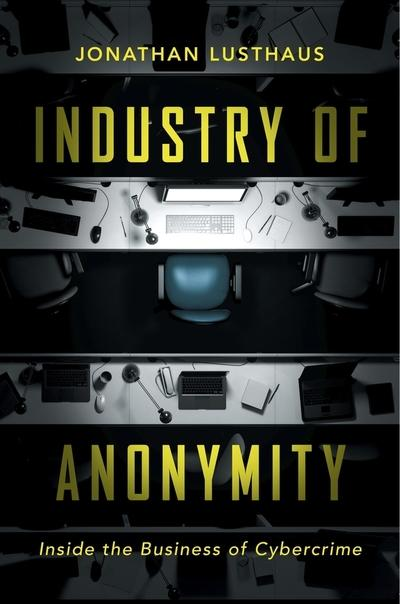 Industry of anonymity. 9780674979413