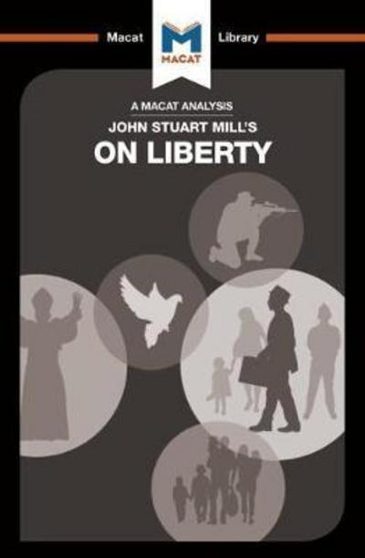 A Macat analysis of John Stuart Mill's On Liberty. 9781912127207