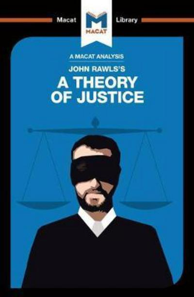 A Macat analysis of John Rawls's A Theory of Justice. 9781912127849