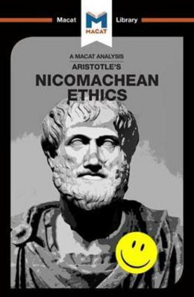A Macat analysis of Aristotle's Nicomachean Ethics. 9781912127955
