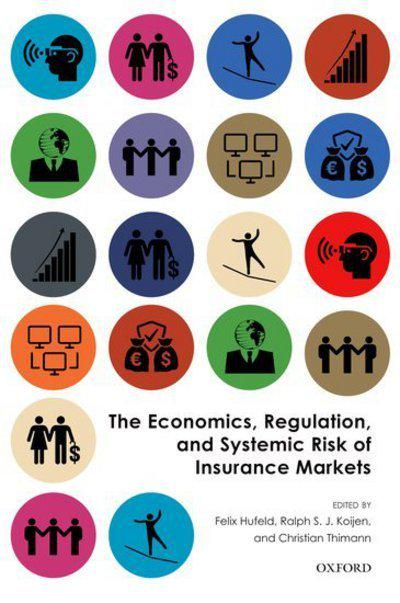The economics, regulation, and systemic risk of insurance markets. 9780198820420