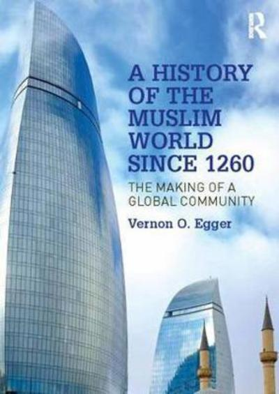A history of the muslim world since 1260. 9781138742482